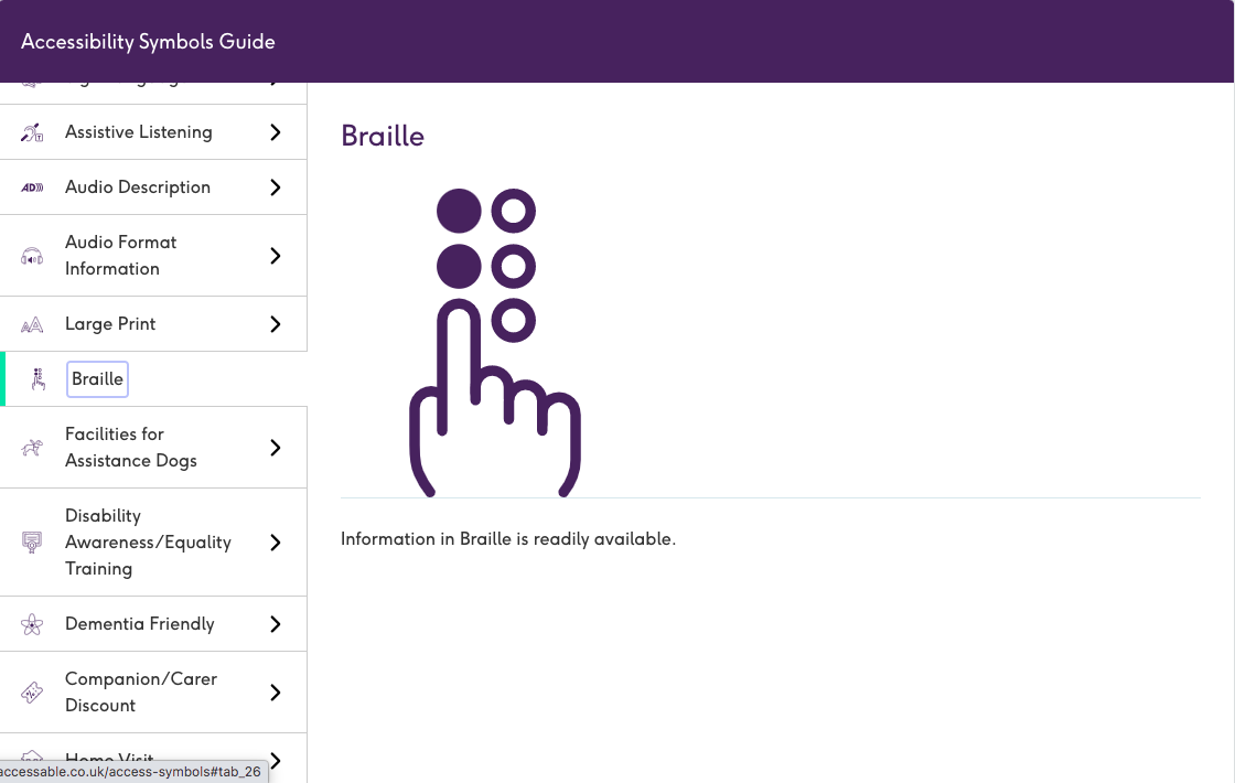 A screenshot from the AccessAble website. There's a purple boarder at the top reading Accessibility Symbols. Below on the left hand side are 9 accessibility symbols and their description. On the right hand side there is a Braille symbol and a description of what that means.